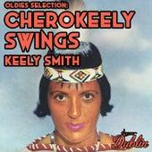Oldies Selection: Cherokeely Swings de Keely Smith