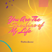 You Are The Sunshine Of My Life von Beatriz Queiroz