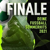 Finale : Deine Fussball Sommerhits 2021 by Various Artists