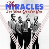 I've Been Good to You by The Miracles