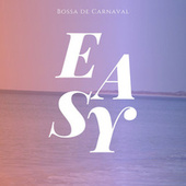Easy by Bossa de Carnaval