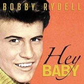 Hey Baby de Bobby Rydell
