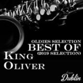 Oldies Selection: Best Of (2019 Selection) by King Oliver