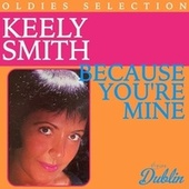Oldies Selection: Because You're Mine de Keely Smith