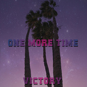 One More Time de Victory