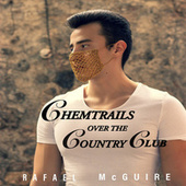 Chemtrails over the Country Club (Cover) by Rafael McGuire