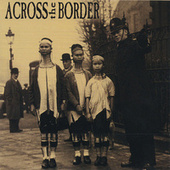 Short Songs, Long Faces by Across The Border