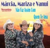 Não Faz Assim Com Quem Te Ama by Mariza e Vanui Márcia