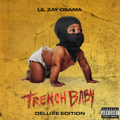 Trench Baby (Deluxe Edition) by Lil Zay Osama