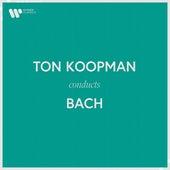 Ton Koopman Conducts Bach by Ton Koopman