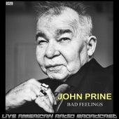 Bad Feelings (Live) by John Prine