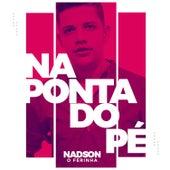 Na Ponta do Pé (Brega Funk) by Nadson O Ferinha
