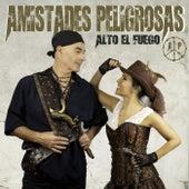 Alto el fuego by Amistades Peligrosas