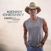 Here And Now (Deluxe) by Kenny Chesney