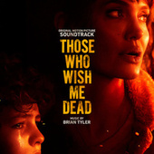 Those Who Wish Me Dead (Original Motion Picture Soundtrack) von Brian Tyler