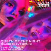 Queen Of The Night (feat. Dani DeLion) (Radio Slave Remix) by Charly Schaller