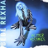 Better Mistakes de Bebe Rexha