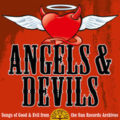Angels and Devils: Songs of Good and Evil from the Sun Records Archives von Various Artists