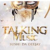 Talking Music de Sushi Da Deejay