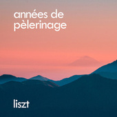 Liszt: Années de pèlerinage by Franz Liszt