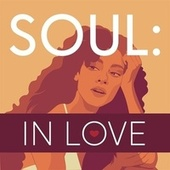 Soul: In Love by Various Artists
