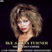 The Golden Empire (Live) by Ike and Tina Turner