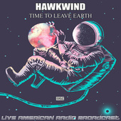 Time To Leave Earth (Live) fra Hawkwind