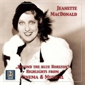 Beyond the Blue Horizon: Highlights from Cinema & Musical von Jeanette MacDonald