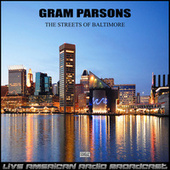 The Streets Of Baltimore (Live) by Gram Parsons