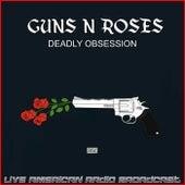 Deadly Obsession (Live) de Guns N' Roses