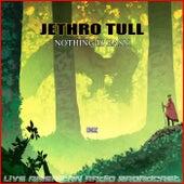 Nothing Is Easy (Live) fra Jethro Tull