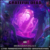 Brokedown Palace (Live) by Grateful Dead