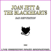 Bad Reputation (Live) de Joan Jett & The Blackhearts