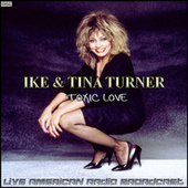 Toxic Love (Live) by Ike and Tina Turner