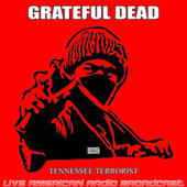 Tennessee Terrorist (Live) by Grateful Dead