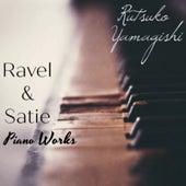 Ravel & Satie: Piano Works by Rutsuko Yamagishi