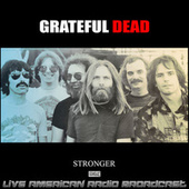 Stronger (Live) by Grateful Dead