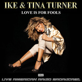 Love Is For Fools (Live) by Ike and Tina Turner