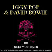 Give Up Your Power (Live) by Iggy Pop