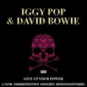 Give Up Your Power (Live) de Iggy Pop