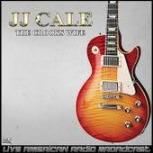 The Crooks Wife (Live) di JJ Cale