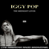 The Midnight Lover (Live) by Iggy Pop