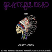 Casey Jones (Live) by Grateful Dead