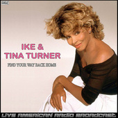 Find Your Way Back Home (Live) by Ike and Tina Turner