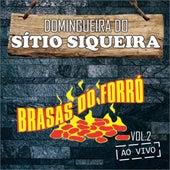 Domingueira do Sítio Siqueira, Vol. 2 (Ao Vivo) von Brasas do Forró