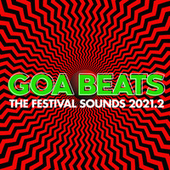 Goa Beats - the Festival Sounds 2021.2 by Various Artists