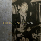 bLOW by Colin Linden