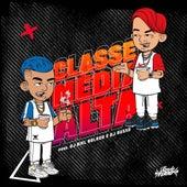 Classe Media Alta by Bonde R300