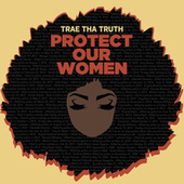 Protect Our Women by Trae