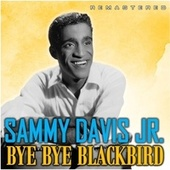 Bye Bye Blackbird (Remastered) von Sammy Davis, Jr.